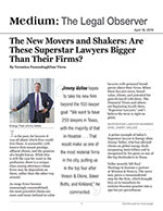 The New Movers and Shakers: Are These Superstar Lawyers Bigger Than Their Firms?